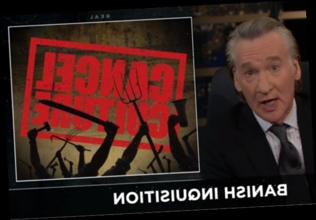 Maher on Cancel Culture: 'When What You're Doing Sounds Like an Onion Headline, Stop'